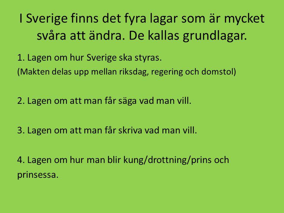 I Sverige finns det fyra lagar som är mycket svåra att ändra