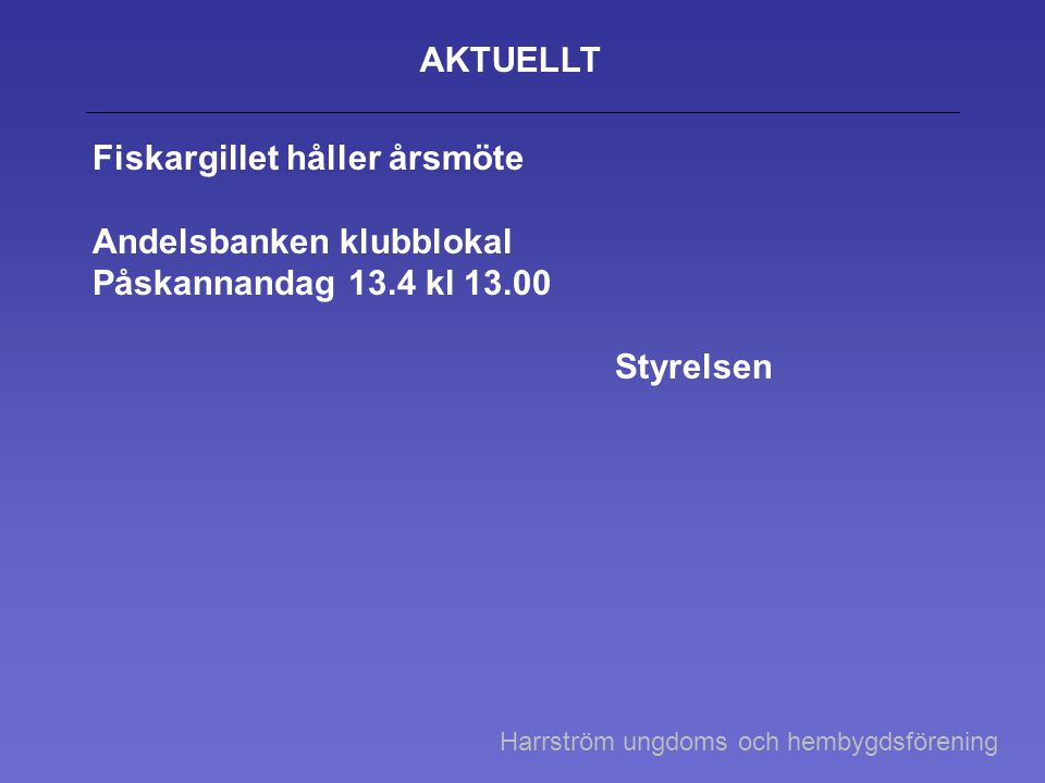 Fiskargillet håller årsmöte Andelsbanken klubblokal