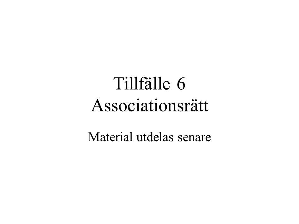 Tillfälle 6 Associationsrätt