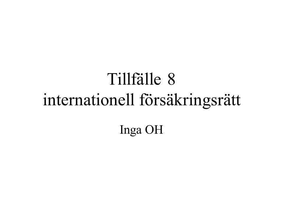Tillfälle 8 internationell försäkringsrätt