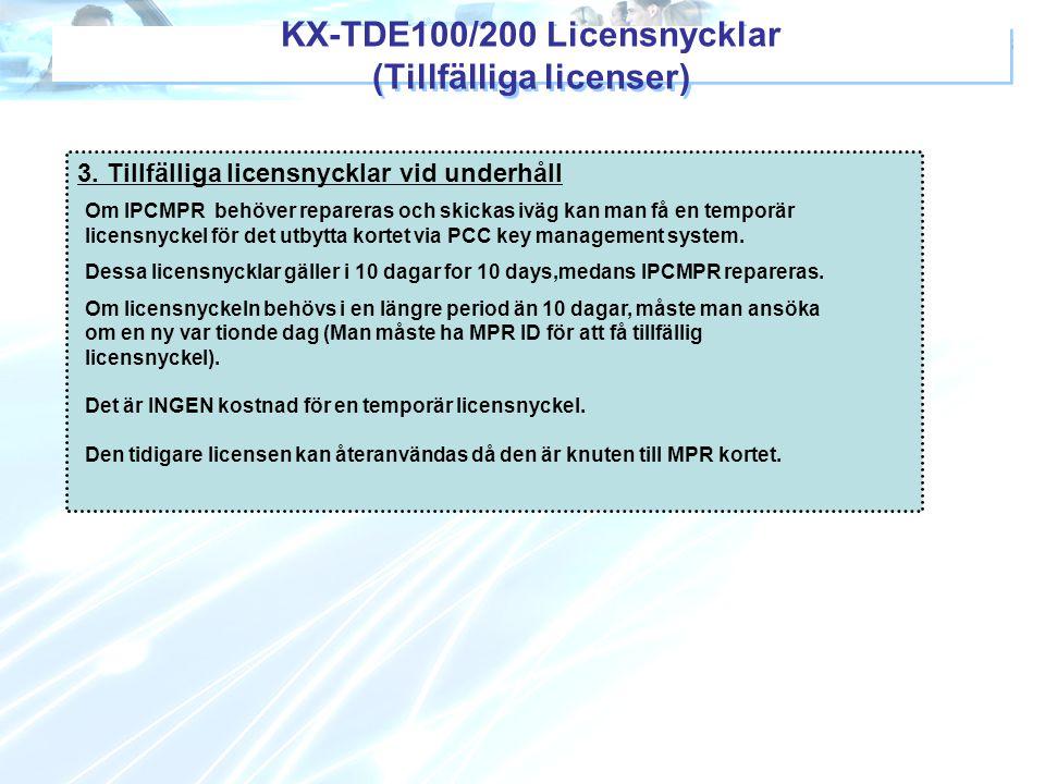 KX-TDE100/200 Licensnycklar (Tillfälliga licenser)