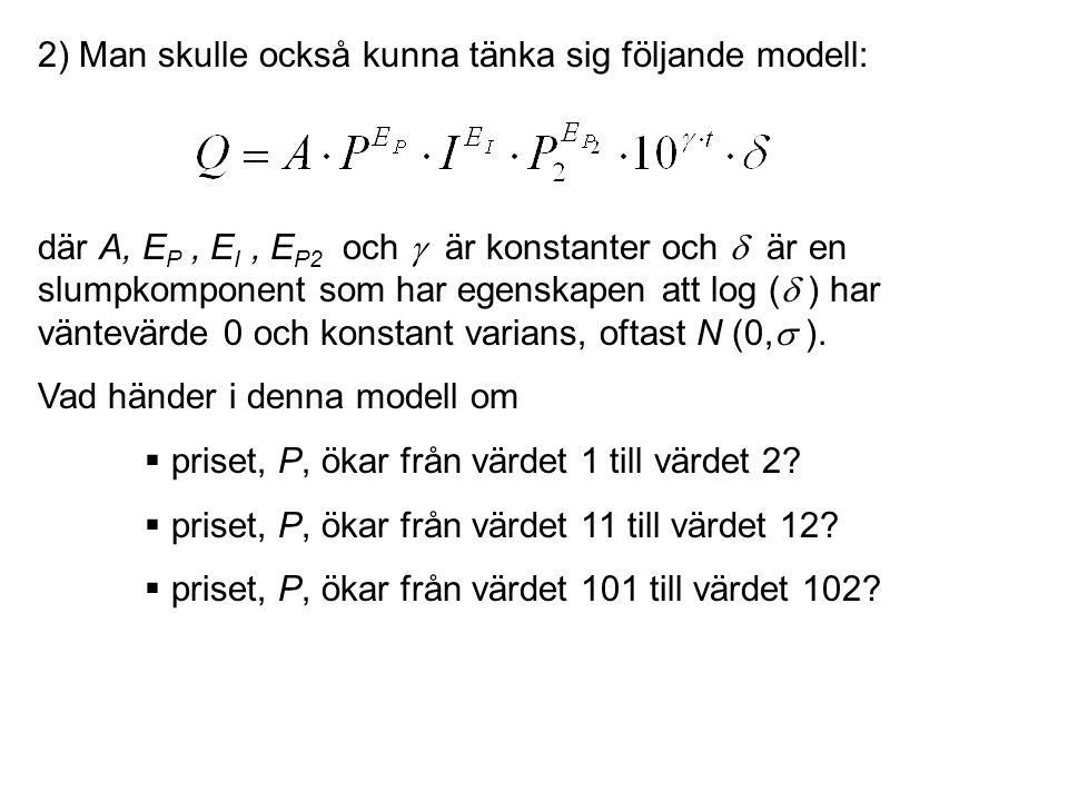 2) Man skulle också kunna tänka sig följande modell: