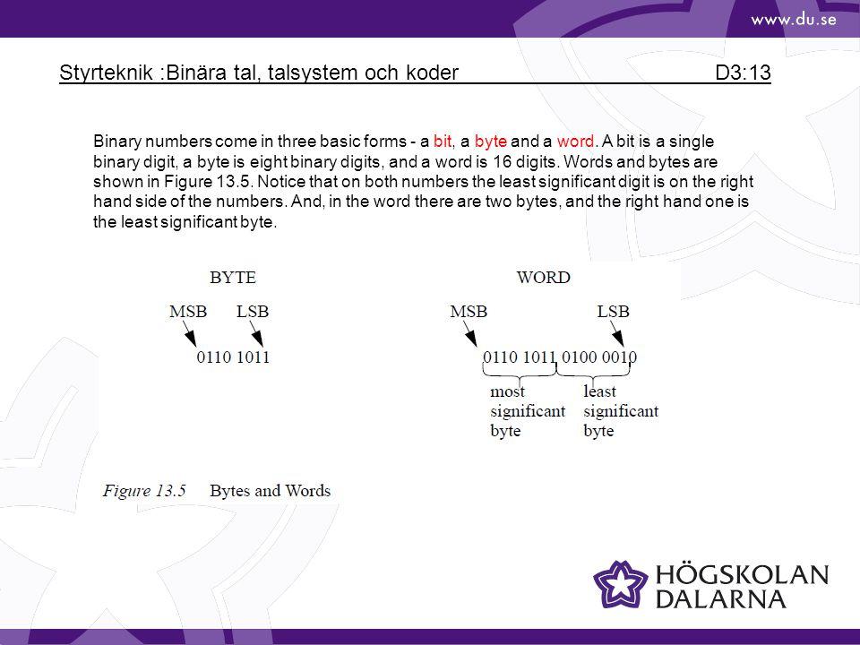 Styrteknik :Binära tal, talsystem och koder D3:13