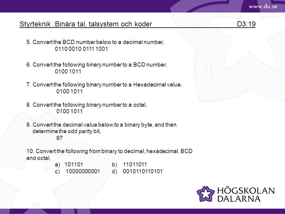 Styrteknik :Binära tal, talsystem och koder D3:19
