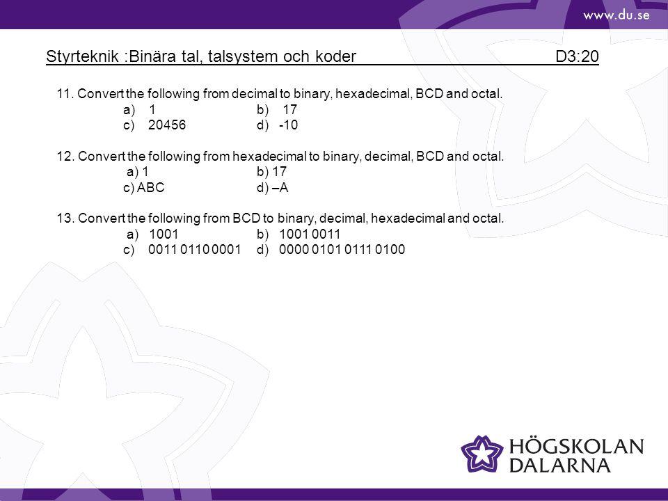 Styrteknik :Binära tal, talsystem och koder D3:20