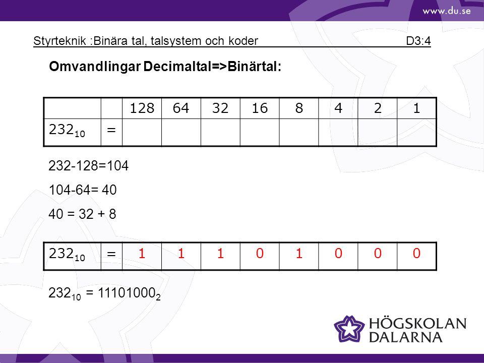 Styrteknik :Binära tal, talsystem och koder D3:4