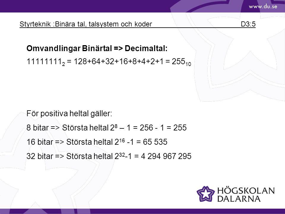 Styrteknik :Binära tal, talsystem och koder D3:5