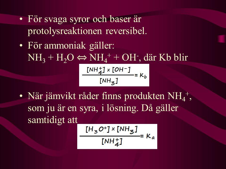För svaga syror och baser är protolysreaktionen reversibel.