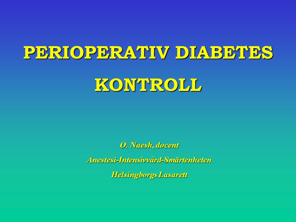 PERIOPERATIV DIABETES KONTROLL