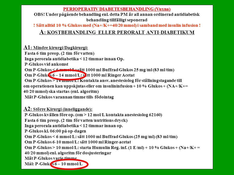 A: KOSTBEHANDLING ELLER PERORALT ANTI-DIABETIKUM