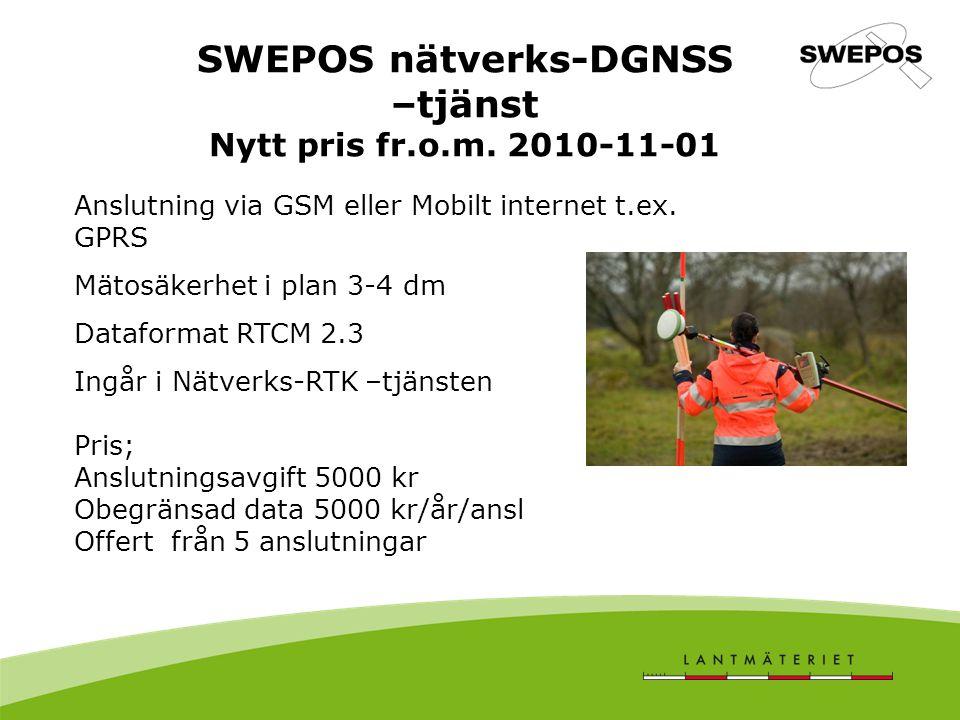 SWEPOS nätverks-DGNSS –tjänst Nytt pris fr.o.m. 2010-11-01