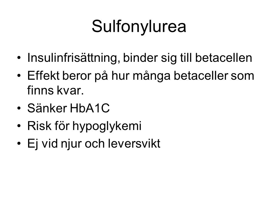 Sulfonylurea Insulinfrisättning, binder sig till betacellen
