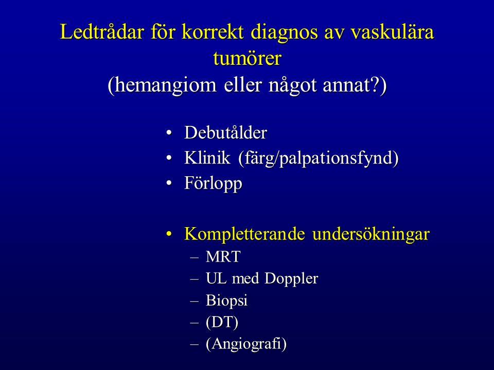 Ledtrådar för korrekt diagnos av vaskulära tumörer (hemangiom eller något annat )
