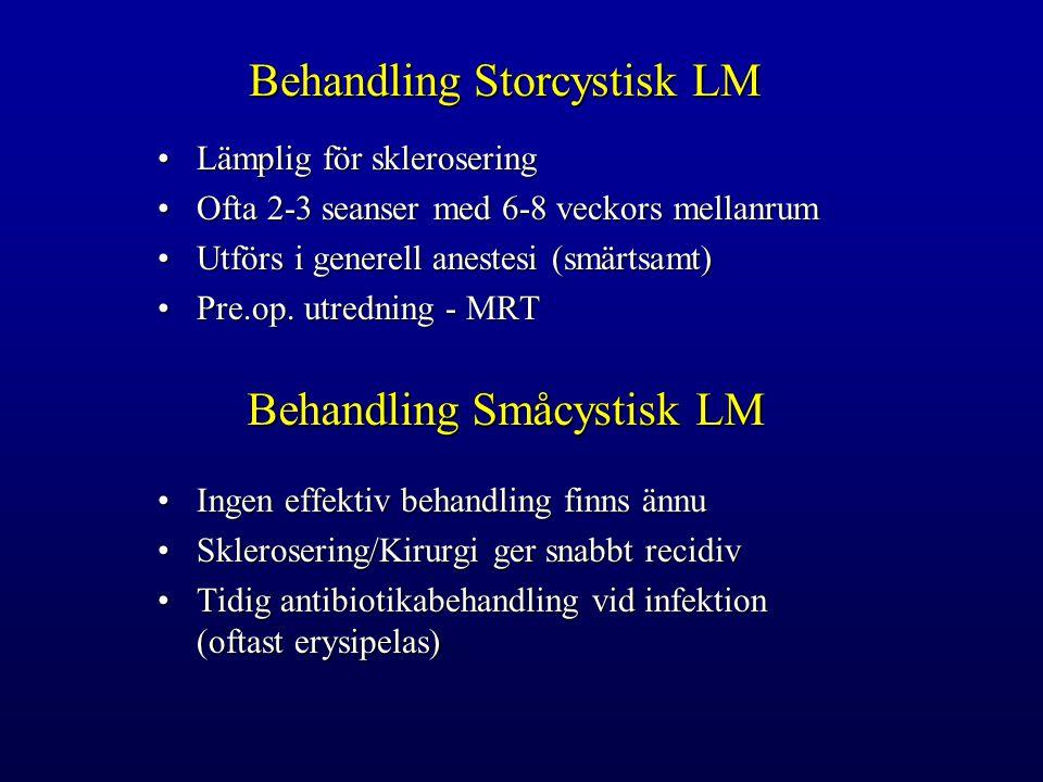 Behandling Storcystisk LM