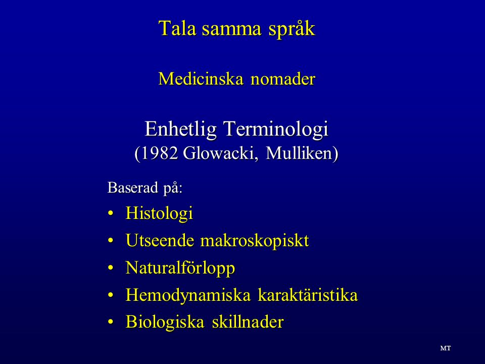 Tala samma språk Medicinska nomader Enhetlig Terminologi (1982 Glowacki, Mulliken)