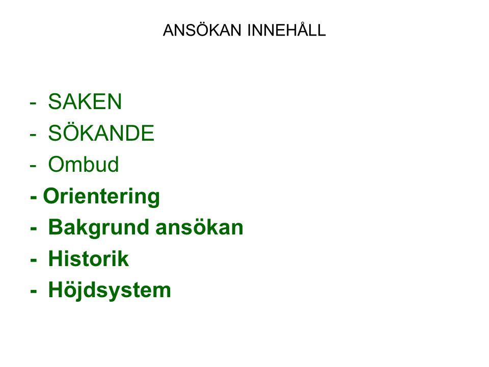 - SAKEN - SÖKANDE - Ombud - Orientering - Bakgrund ansökan - Historik