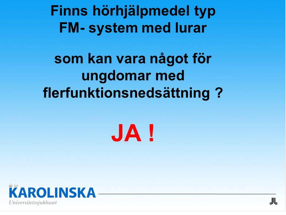 Finns hörhjälpmedel typ FM- system med lurar