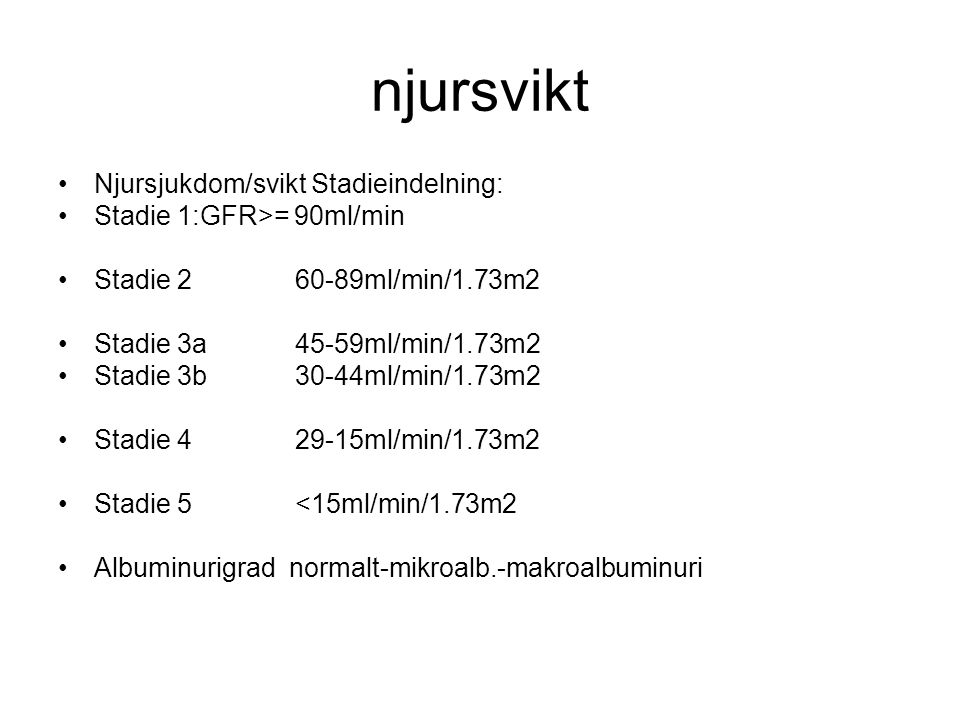 njursvikt Njursjukdom/svikt Stadieindelning: