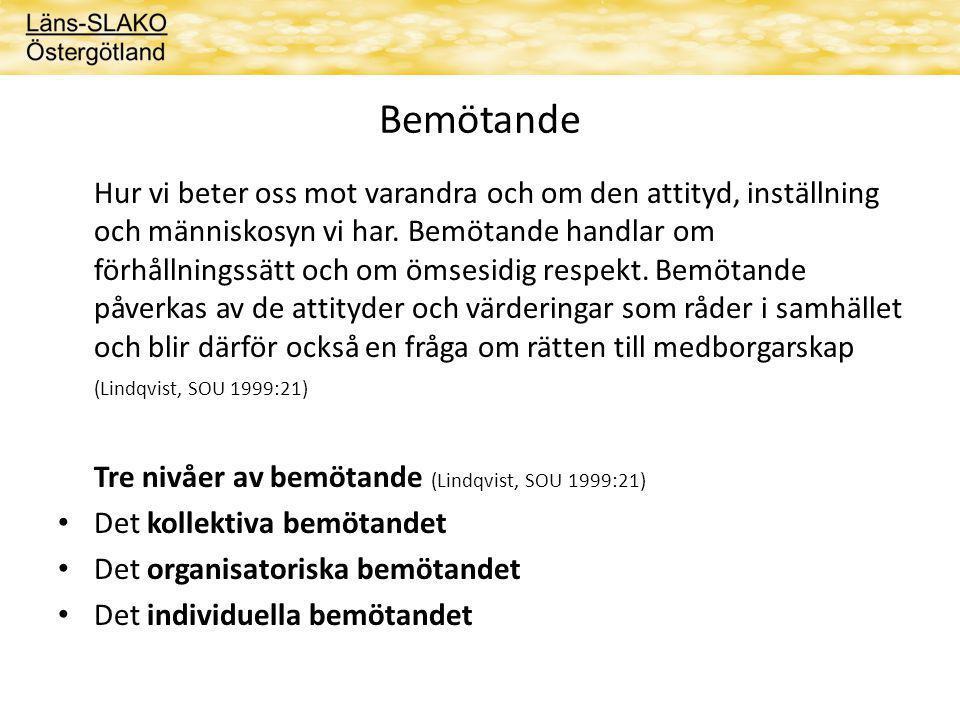 Bemötande Tre nivåer av bemötande (Lindqvist, SOU 1999:21)