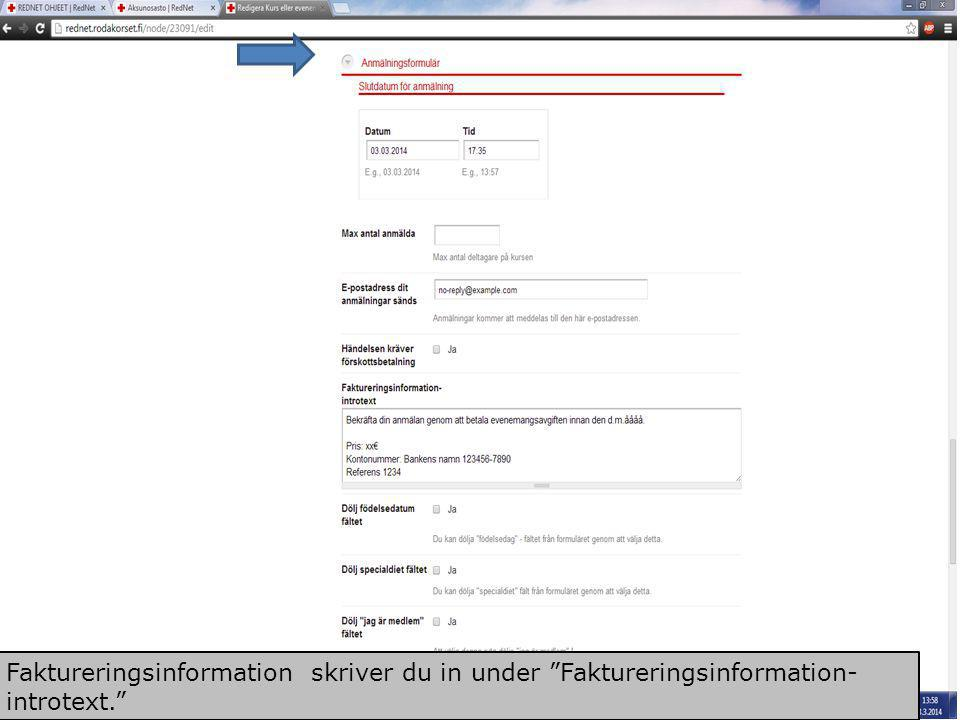 Faktureringsinformation skriver du in under Faktureringsinformation-introtext.