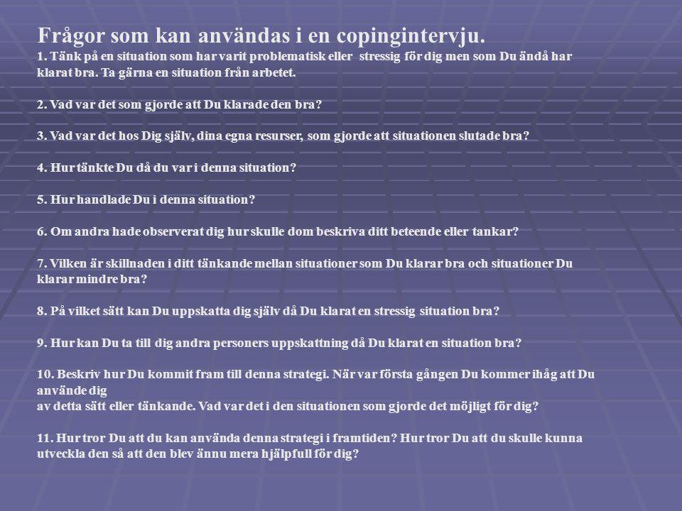 Frågor som kan användas i en copingintervju.