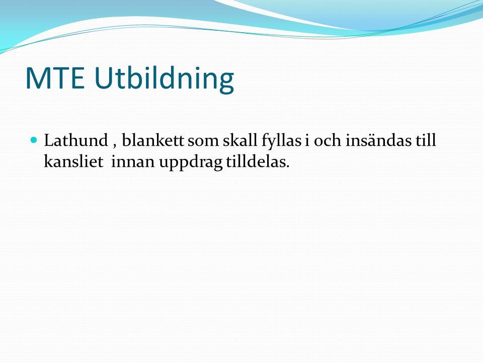 MTE Utbildning Lathund , blankett som skall fyllas i och insändas till kansliet innan uppdrag tilldelas.