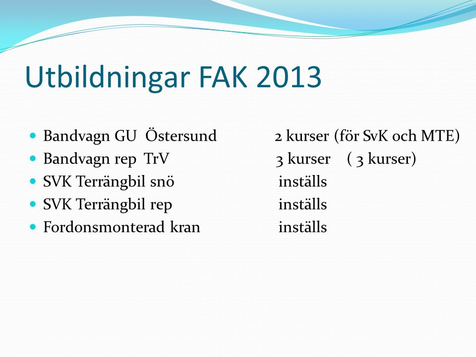 Utbildningar FAK 2013 Bandvagn GU Östersund 2 kurser (för SvK och MTE)