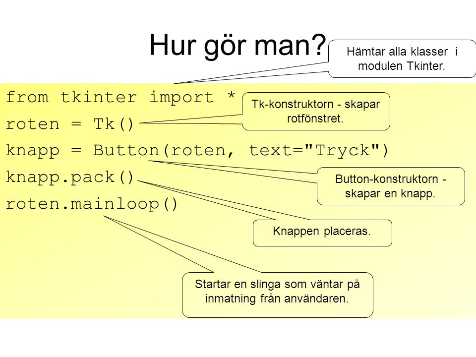 Hur gör man from tkinter import * roten = Tk()