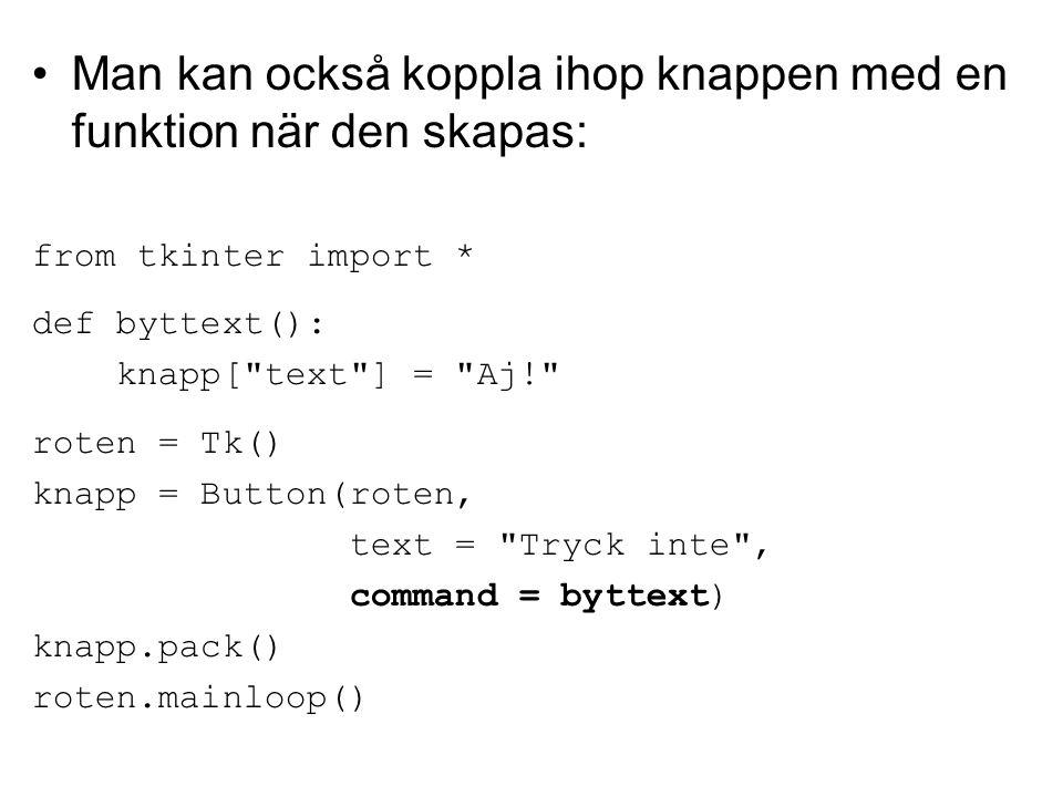 Man kan också koppla ihop knappen med en funktion när den skapas: