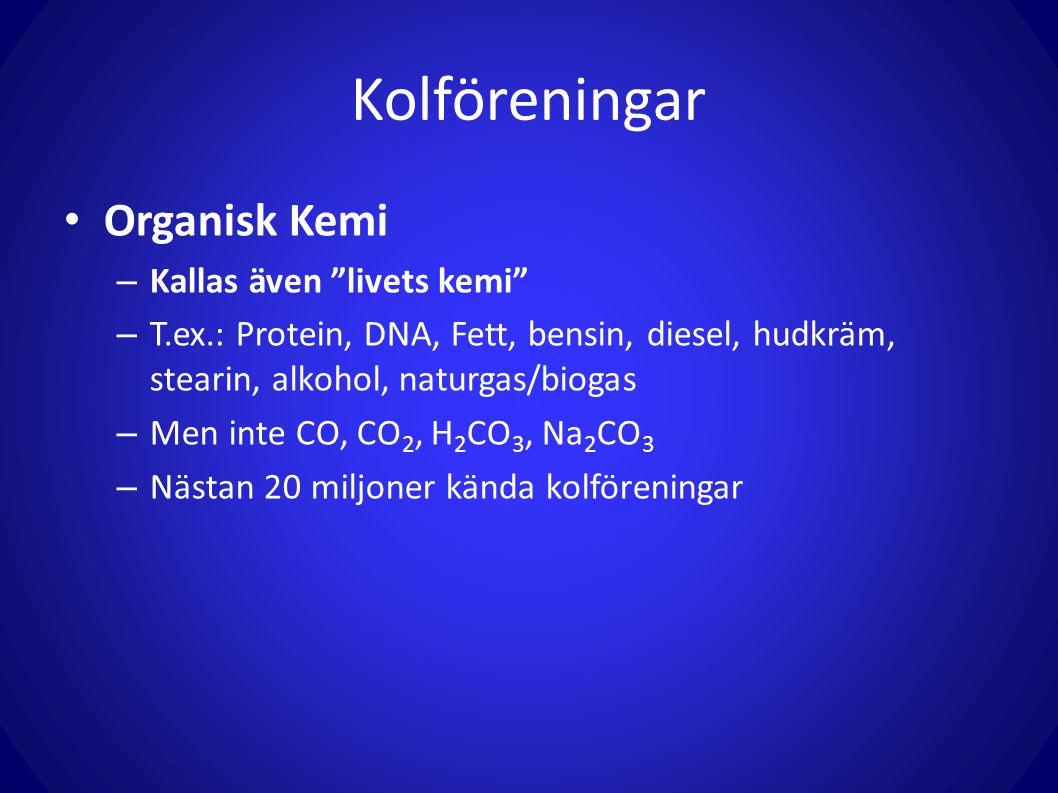 Kolföreningar Organisk Kemi Kallas även livets kemi
