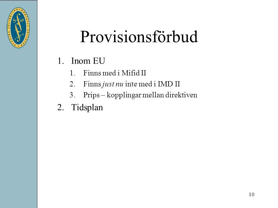Provisionsförbud Inom EU Tidsplan Finns med i Mifid II