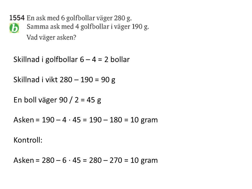 Skillnad i golfbollar 6 – 4 = 2 bollar