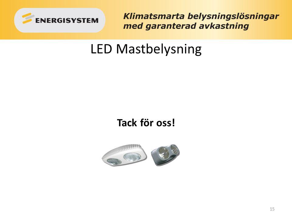 LED Mastbelysning Tack för oss!