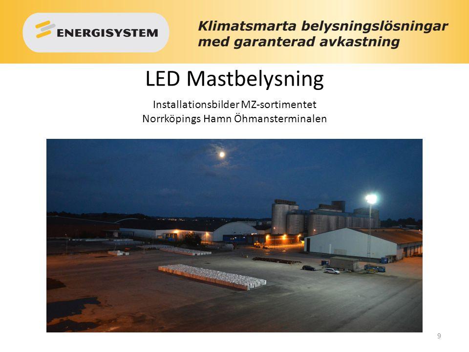 LED Mastbelysning Installationsbilder MZ-sortimentet