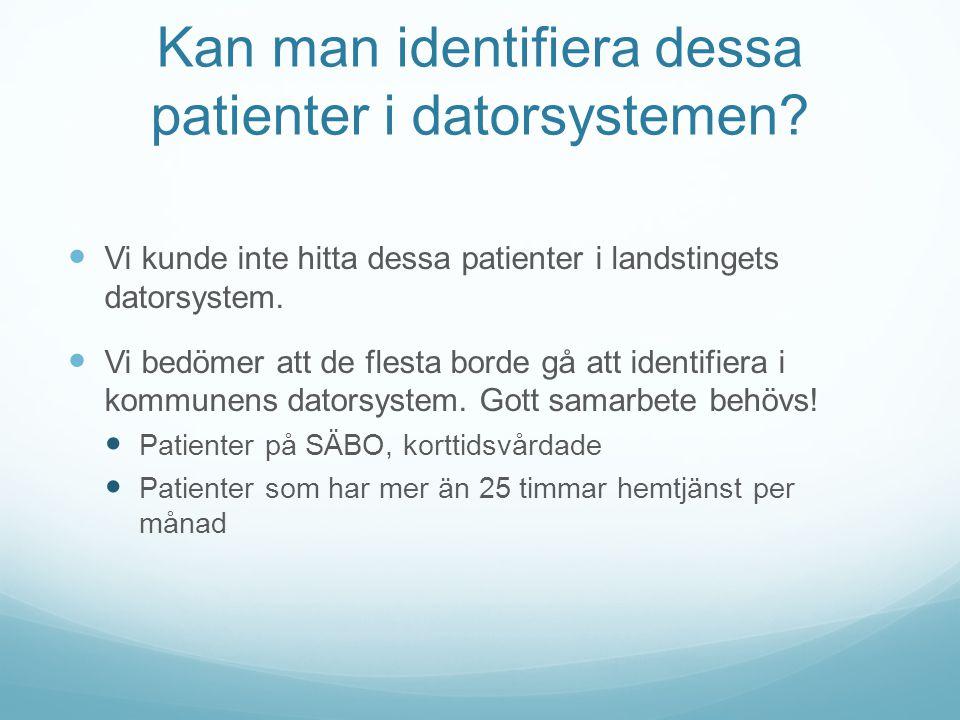 Kan man identifiera dessa patienter i datorsystemen