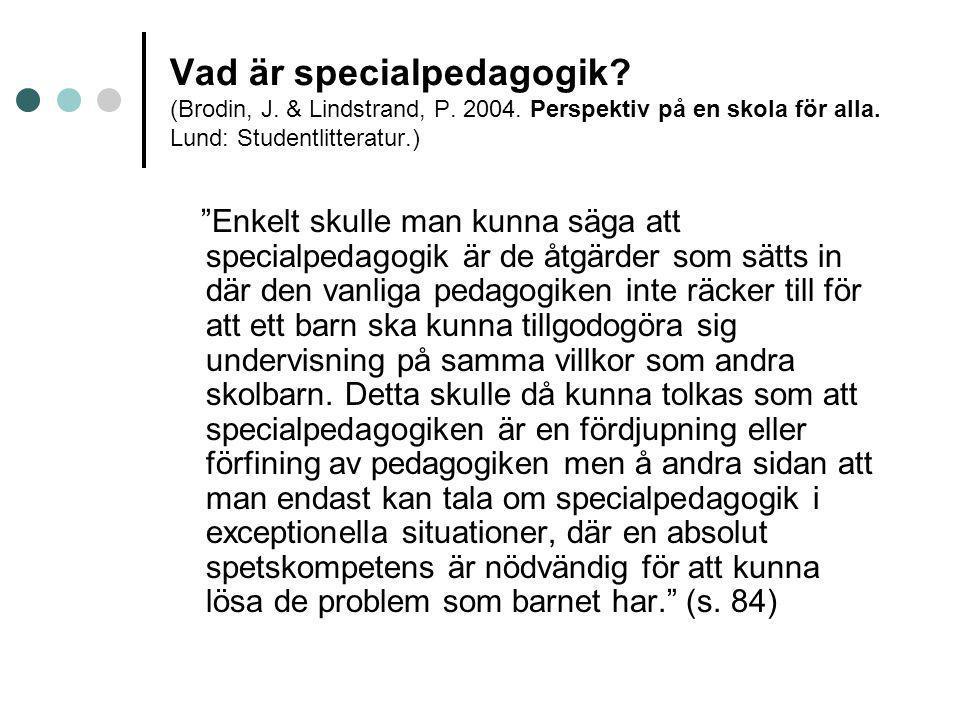 Vad är specialpedagogik. (Brodin, J. & Lindstrand, P. 2004