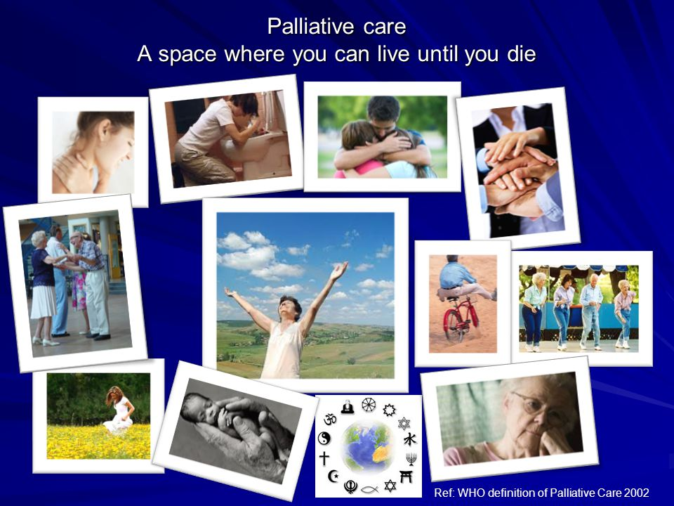 Palliative care A space where you can live until you die
