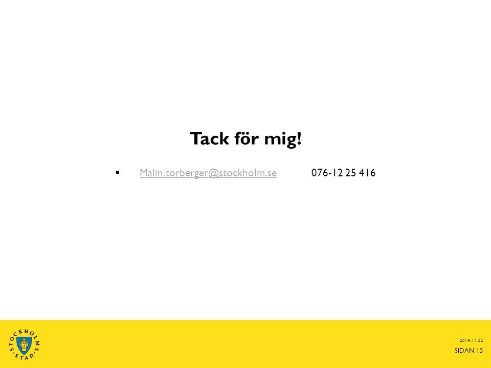 Malin.torberger@stockholm.se 076-12 25 416