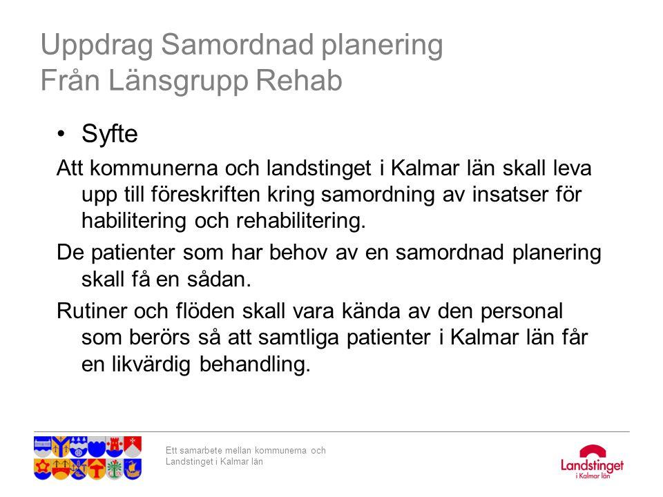 Uppdrag Samordnad planering Från Länsgrupp Rehab