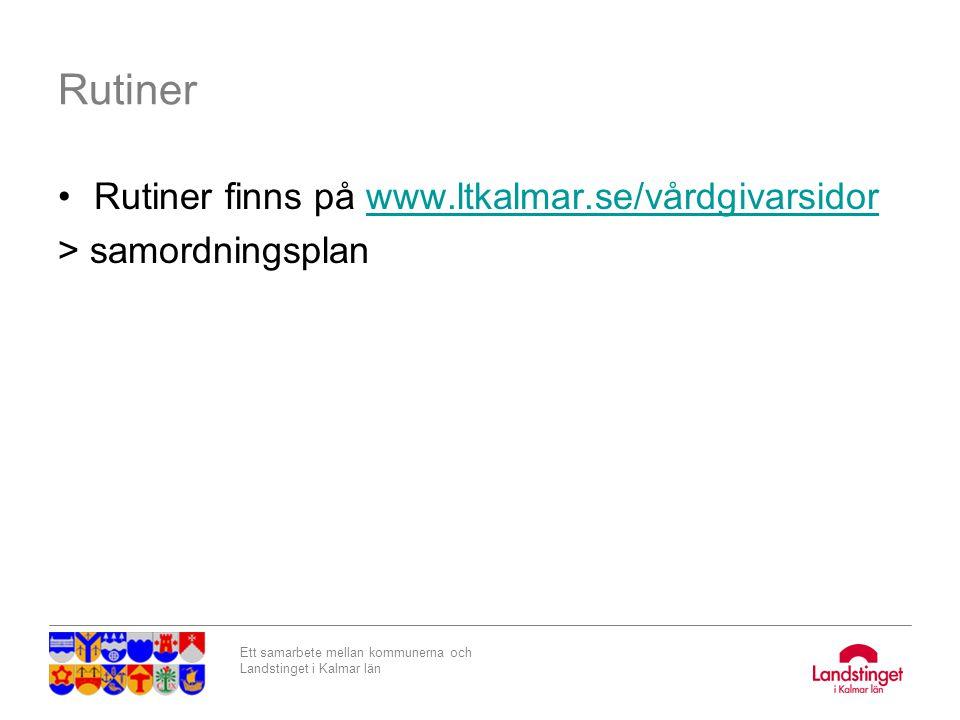 Rutiner Rutiner finns på www.ltkalmar.se/vårdgivarsidor