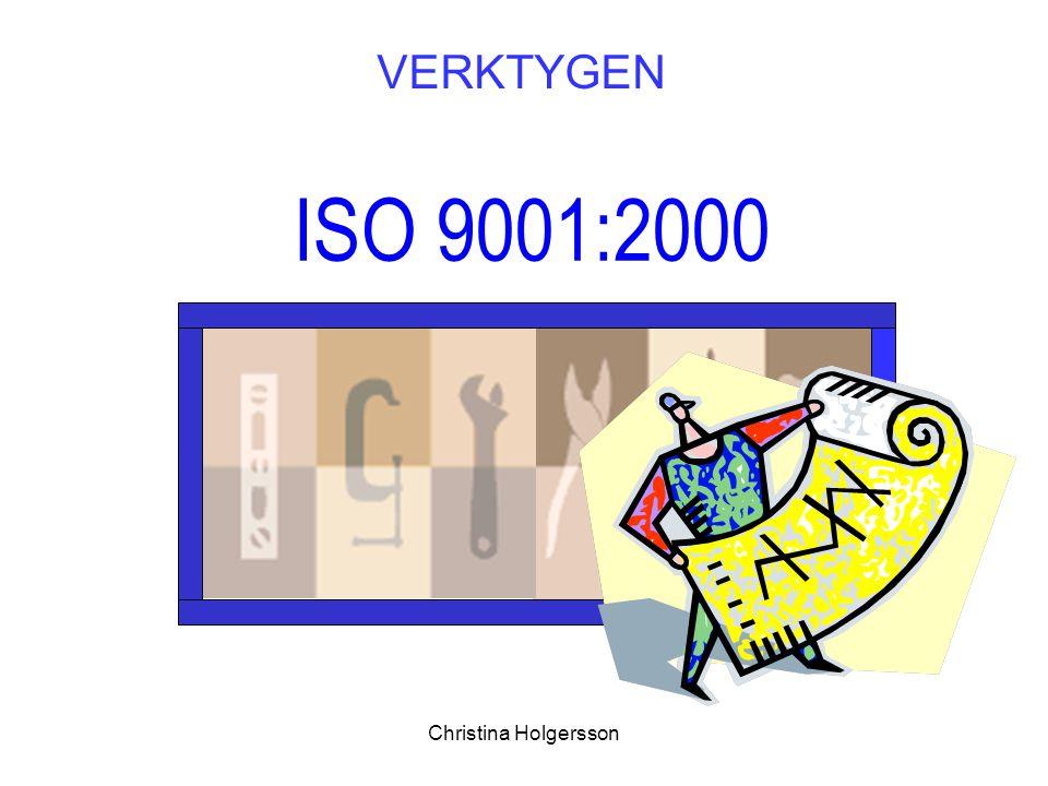 VERKTYGEN ISO 9001:2000 Christina Holgersson