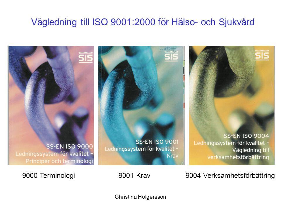 Vägledning till ISO 9001:2000 för Hälso- och Sjukvård