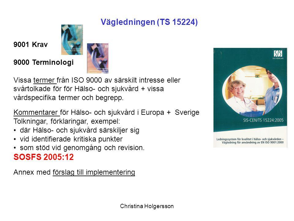 Vägledningen (TS 15224) SOSFS 2005:12 9001 Krav 9000 Terminologi