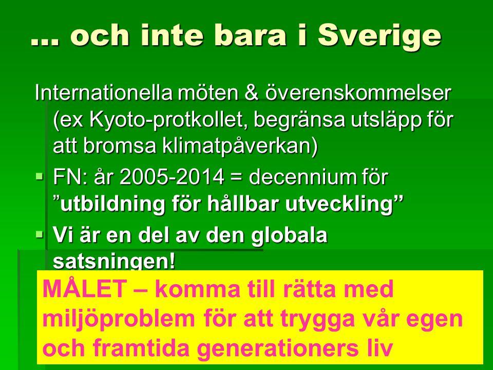 … och inte bara i Sverige