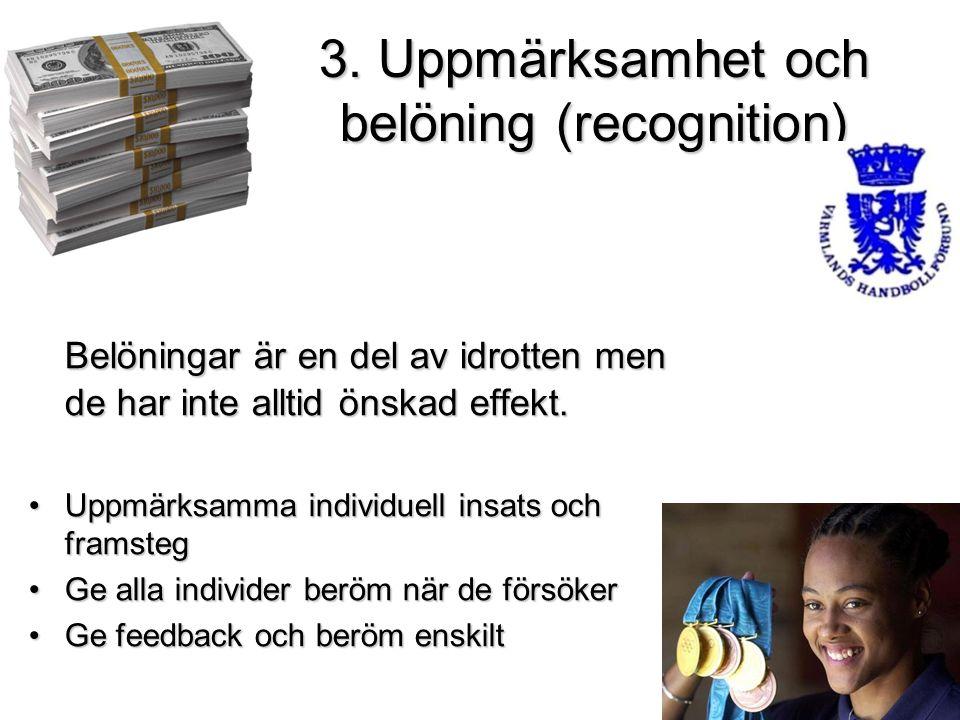 3. Uppmärksamhet och belöning (recognition)