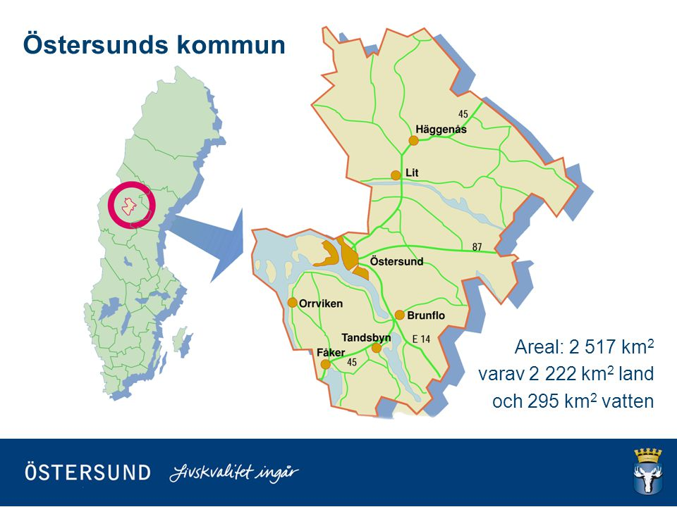 Östersunds kommun Areal: 2 517 km2 varav 2 222 km2 land