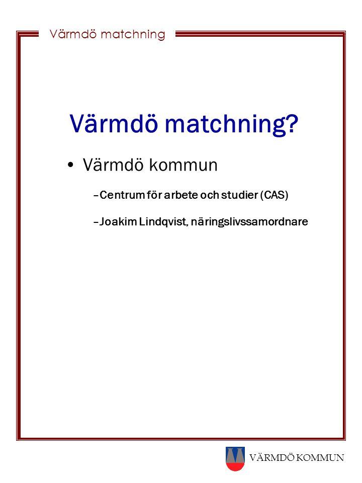 Värmdö matchning Värmdö kommun Centrum för arbete och studier (CAS)