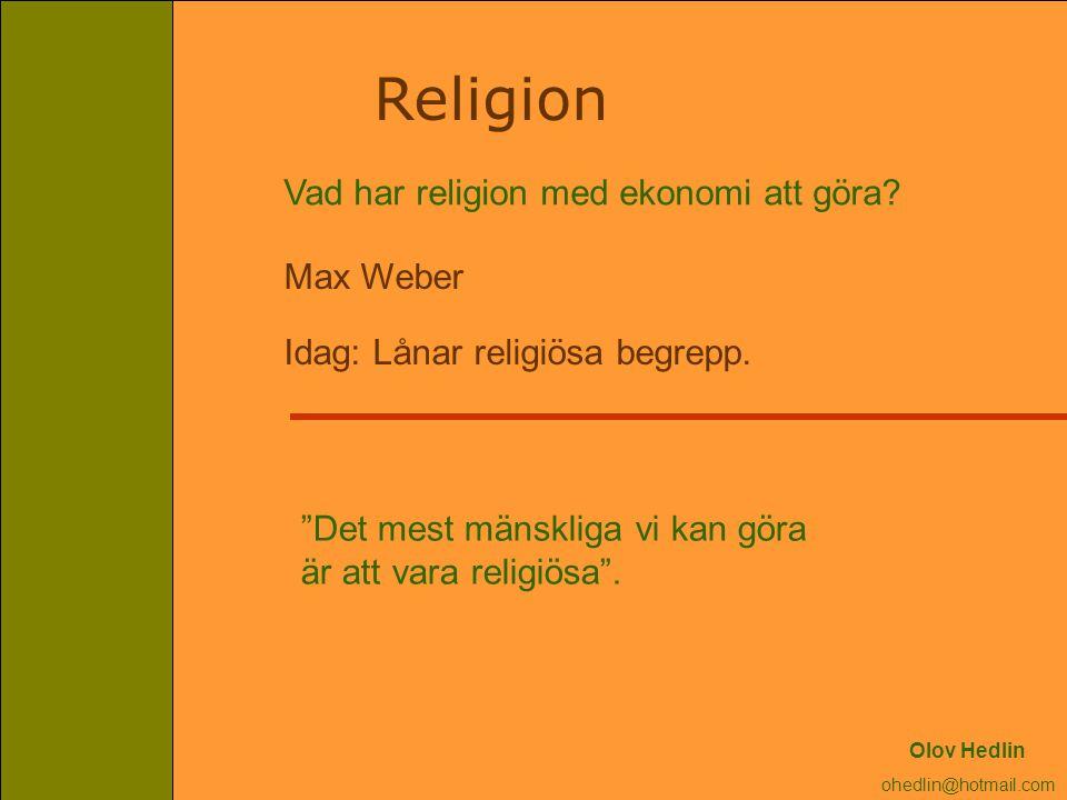 Religion Vad har religion med ekonomi att göra Max Weber