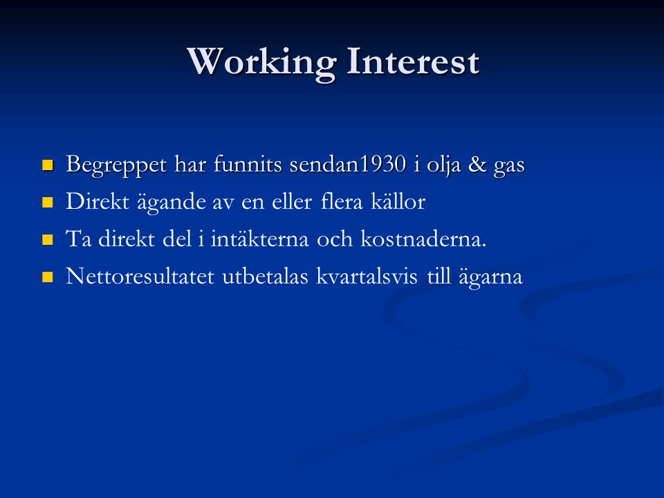 Working Interest Begreppet har funnits sendan1930 i olja & gas