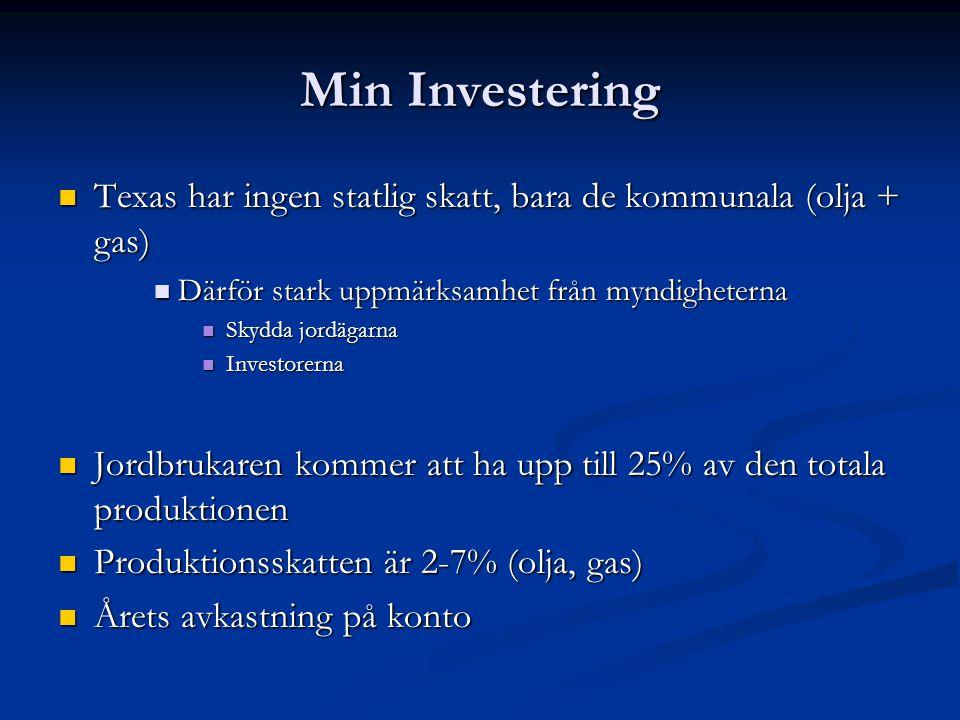 Min Investering Texas har ingen statlig skatt, bara de kommunala (olja + gas) Därför stark uppmärksamhet från myndigheterna.